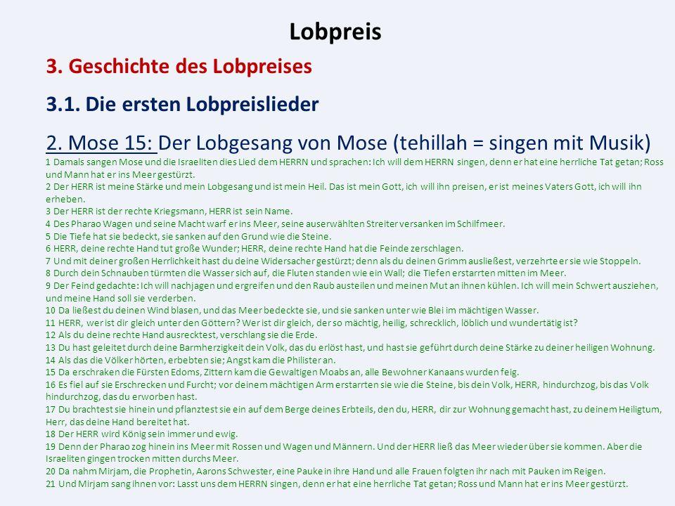 Lobpreis 3. Geschichte des Lobpreises 3.1. Die ersten Lobpreislieder 2.