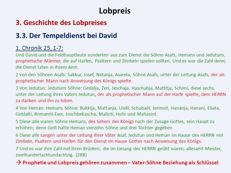 Lobpreis 3. Geschichte des Lobpreises 3.3. Der Tempeldienst bei David 1.