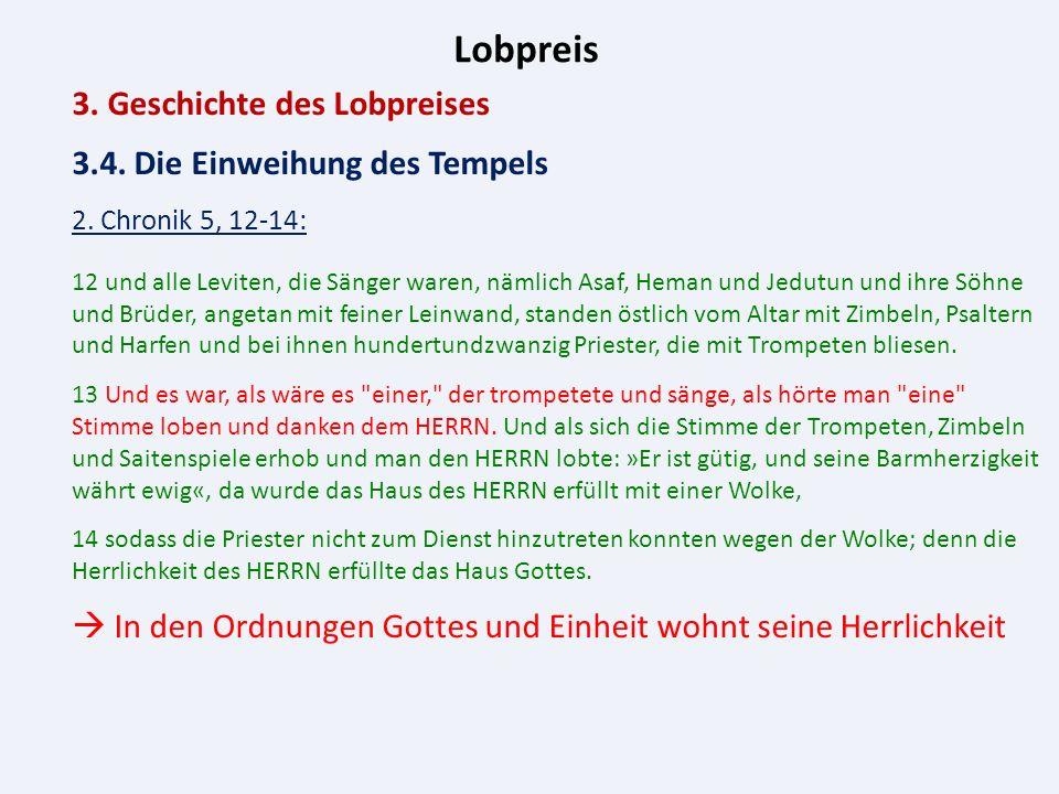 Lobpreis 3. Geschichte des Lobpreises 3.4. Die Einweihung des Tempels 2.