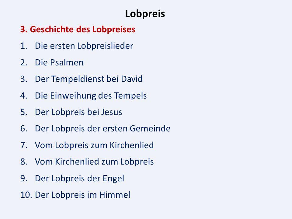 Lobpreis 3.Geschichte des Lobpreises 3.1. Die ersten Lobpreislieder 2.