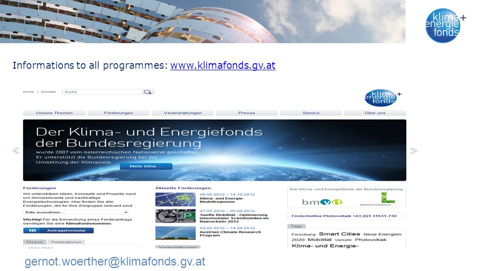 Informations to all programmes: www.klimafonds.gv.atwww.klimafonds.gv.at gernot.woerther@klimafonds.gv.at