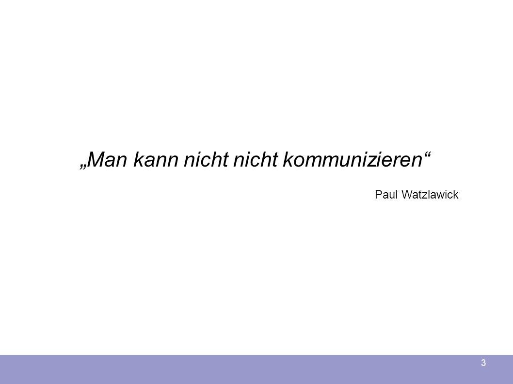 """3 """"Man kann nicht nicht kommunizieren Paul Watzlawick"""