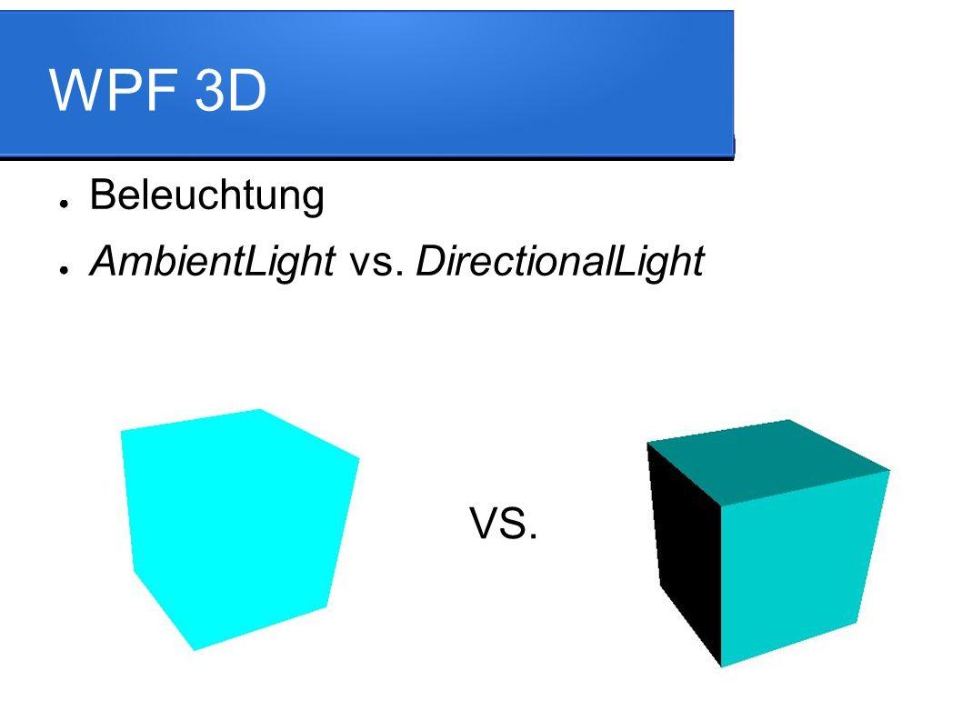 WPF 3D ● Beleuchtung ● AmbientLight vs. DirectionalLight VS.