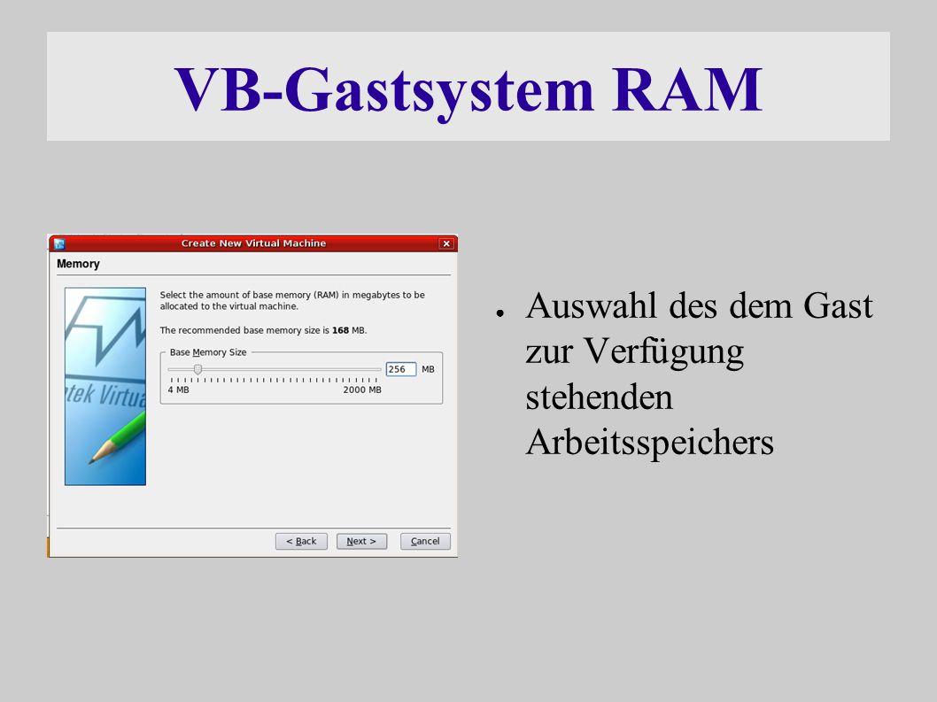 VB-Gastsystem RAM ● Auswahl des dem Gast zur Verfügung stehenden Arbeitsspeichers