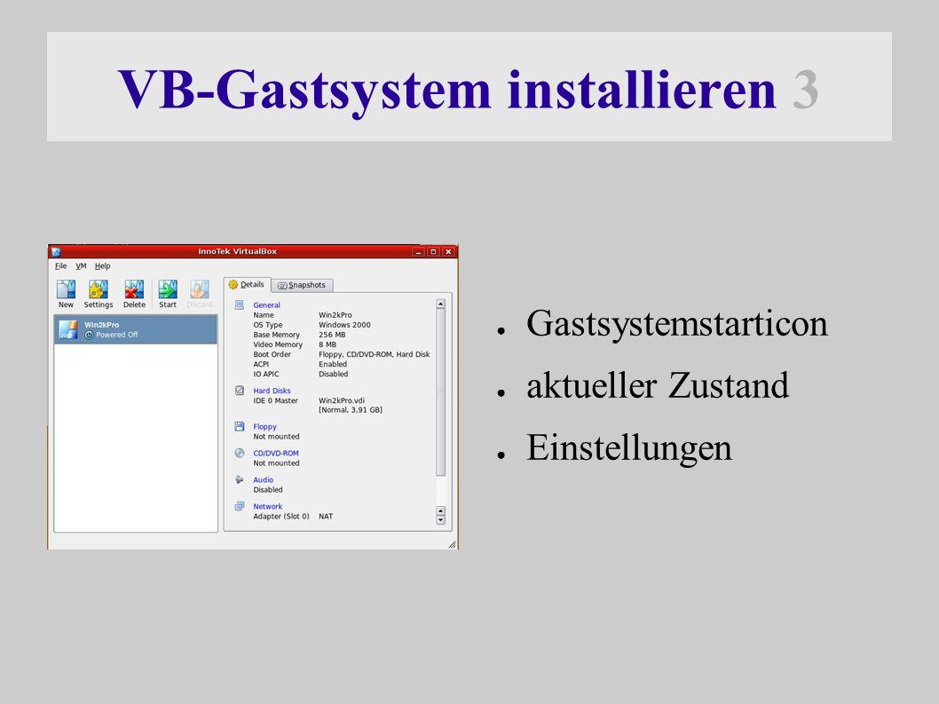 VB-Gastsystem installieren 3 ● Gastsystemstarticon ● aktueller Zustand ● Einstellungen