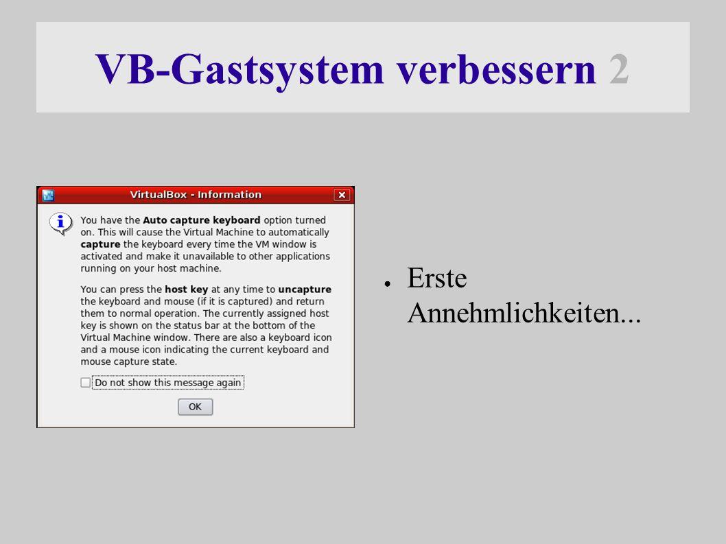 VB-Gastsystem verbessern 2 ● Erste Annehmlichkeiten...