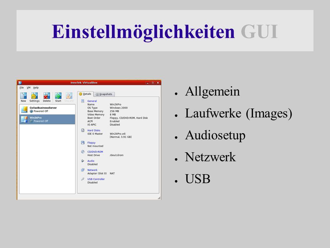 Einstellmöglichkeiten GUI ● Allgemein ● Laufwerke (Images) ● Audiosetup ● Netzwerk ● USB