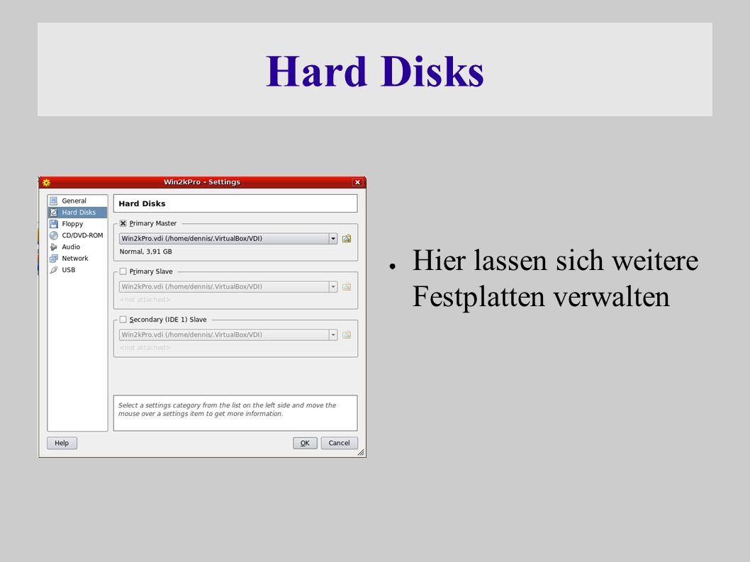 Hard Disks ● Hier lassen sich weitere Festplatten verwalten