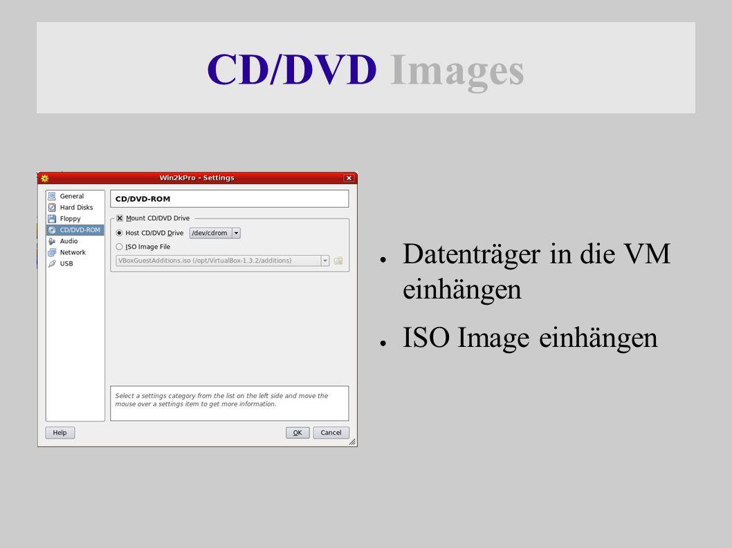 CD/DVD Images ● Datenträger in die VM einhängen ● ISO Image einhängen