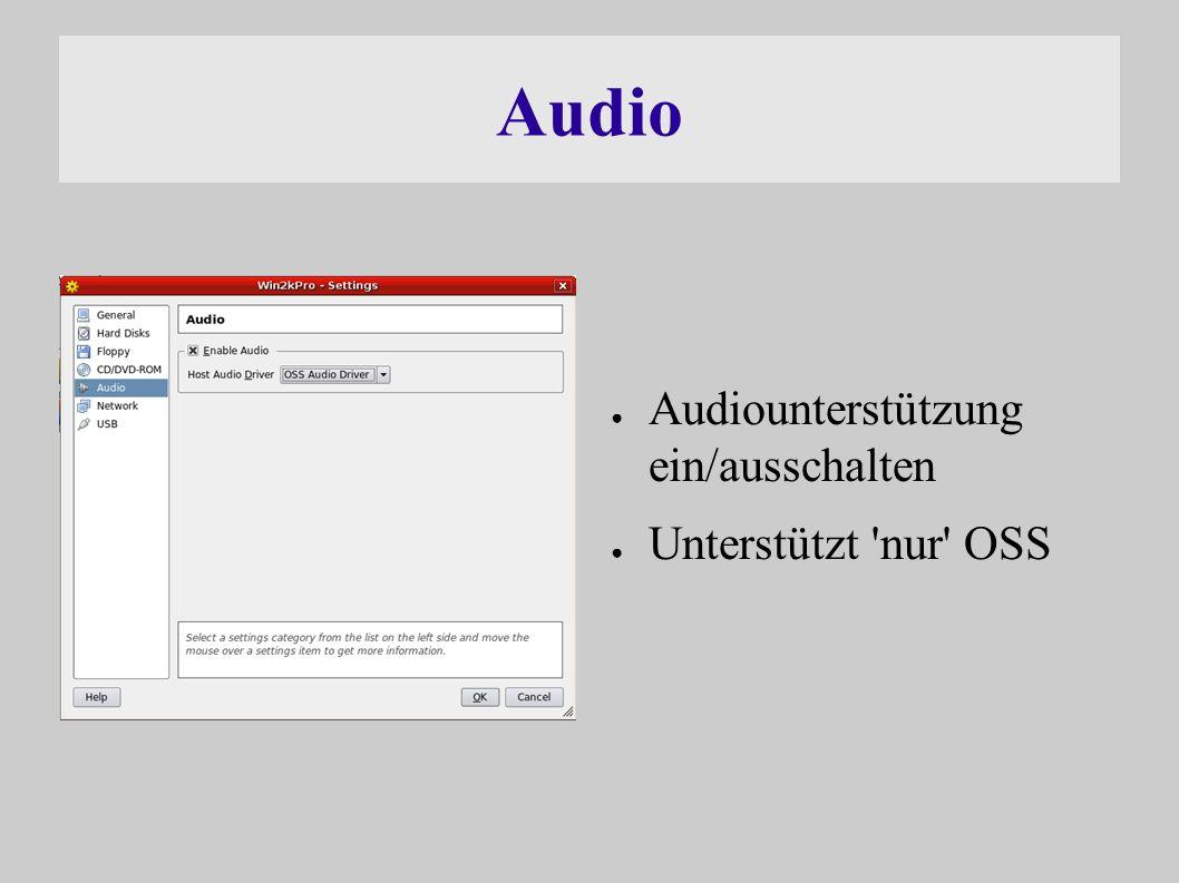 Audio ● Audiounterstützung ein/ausschalten ● Unterstützt nur OSS