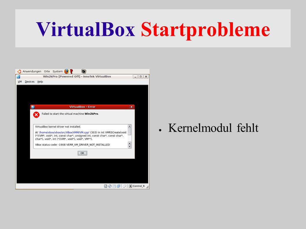 VirtualBox Startprobleme ● Kernelmodul fehlt