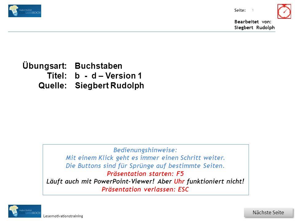Übungsart: Seite: Bearbeitet von: Siegbert Rudolph Lesemotivationstraining Titel: Quelle: Nächste Seite 1 Bedienungshinweise: Mit einem Klick geht es immer einen Schritt weiter.