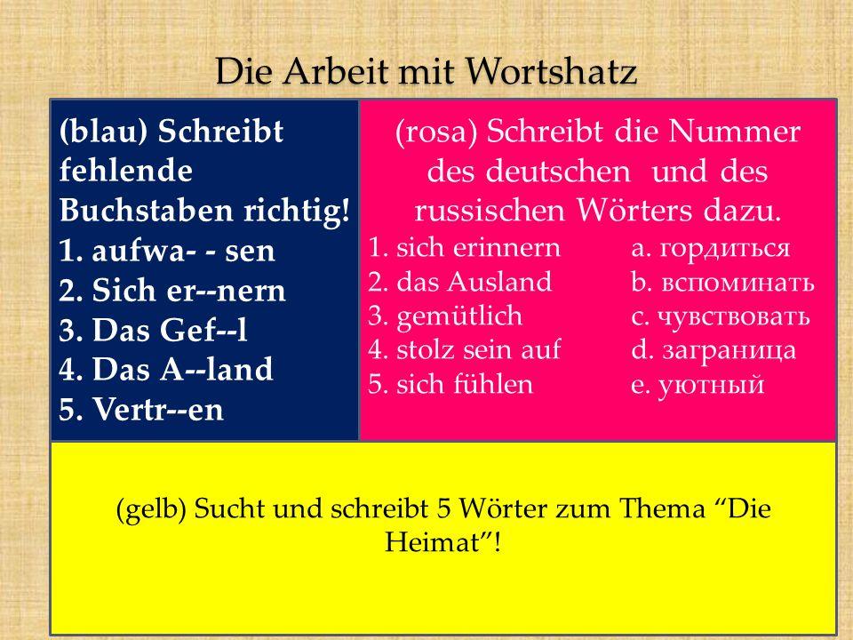 Die Arbeit mit Wortshatz (blau) Schreibt fehlende Buchstaben richtig.