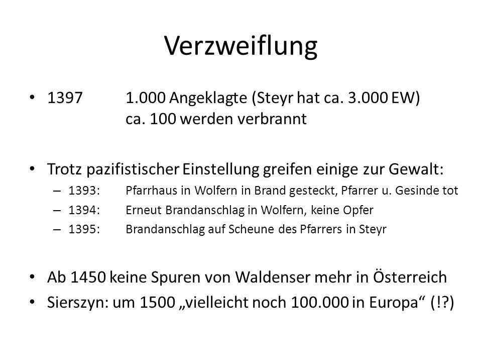 Verzweiflung 1397 1.000 Angeklagte (Steyr hat ca. 3.000 EW) ca.