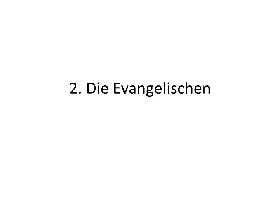 2. Die Evangelischen