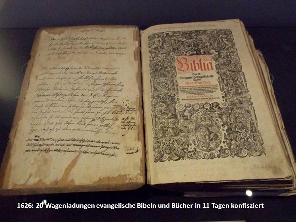 1626: 20 Wagenladungen evangelische Bibeln und Bücher in 11 Tagen konfisziert