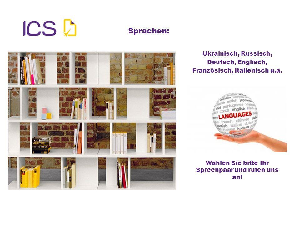 Sprachen: Ukrainisch, Russisch, Deutsch, Englisch, Französisch, Italienisch u.a. Wählen Sie bitte Ihr Sprechpaar und rufen uns an!
