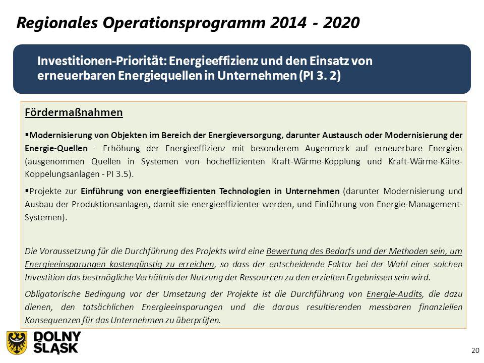 20 Regionales Operationsprogramm 2014 - 2020 Fördermaßnahmen  Modernisierung von Objekten im Bereich der Energieversorgung, darunter Austausch oder M