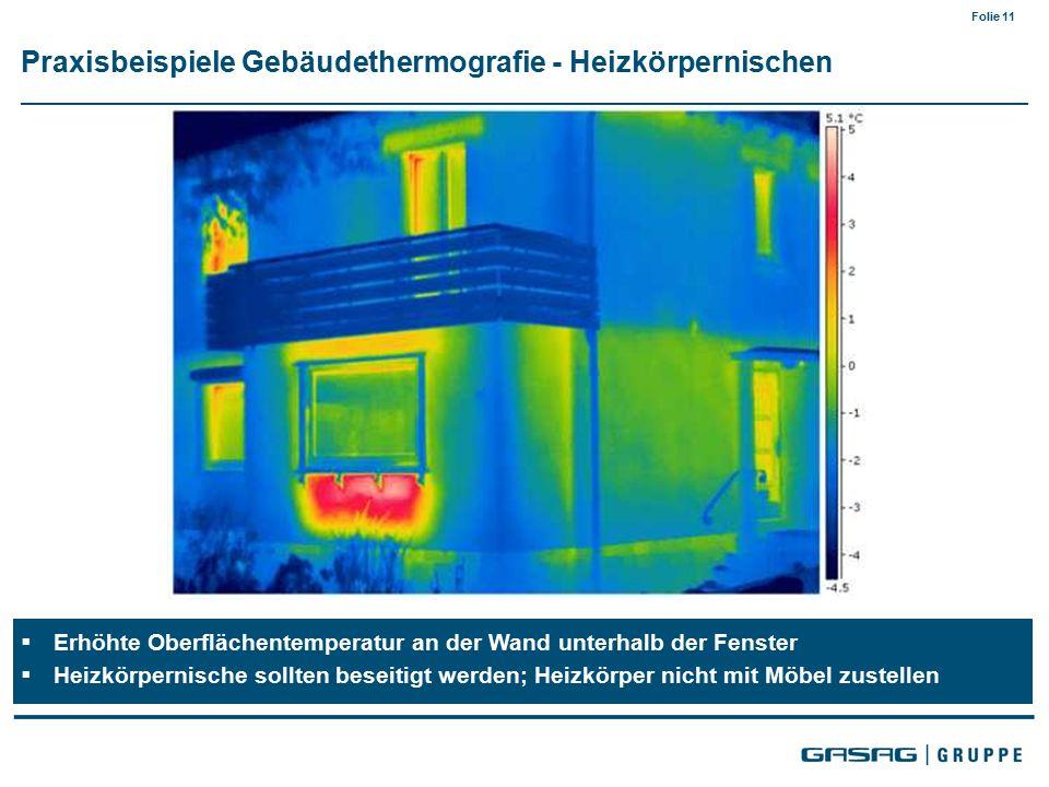 Folie 11  Erhöhte Oberflächentemperatur an der Wand unterhalb der Fenster  Heizkörpernische sollten beseitigt werden; Heizkörper nicht mit Möbel zustellen Praxisbeispiele Gebäudethermografie - Heizkörpernischen