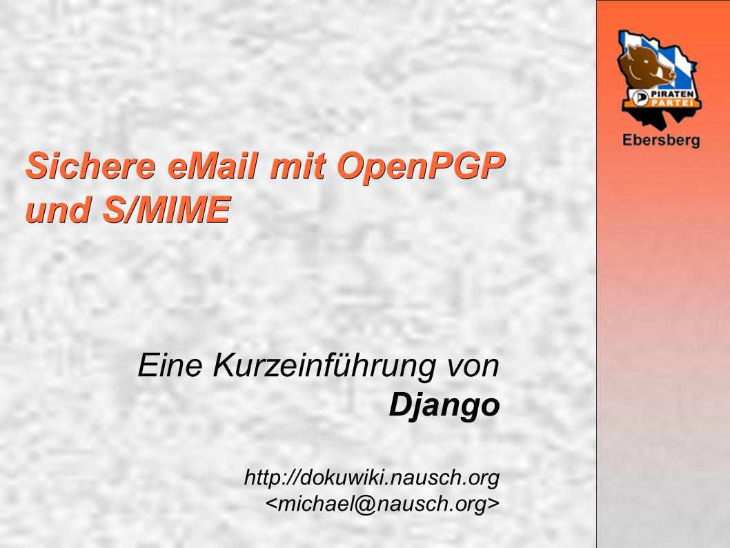2 Sichere eMail mit OpenPGP und S/MIME – eine Kurzeinführung von Django Ausgangssituation (mit Beispielen) Zielbild Lösungsansätze (im Grundsatz) OpenPGP versus S/MIME OpenPGP in der Praxis S/MIME in der Praxis Fazit Inhalt