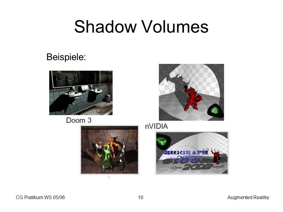 CG Pratikum WS 05/06Augmented Realitiy10 Shadow Volumes Beispiele: