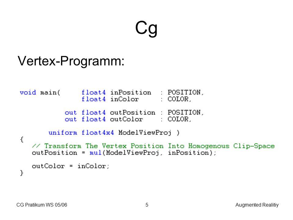 CG Pratikum WS 05/06Augmented Realitiy6 Cg Fragment-Programm: