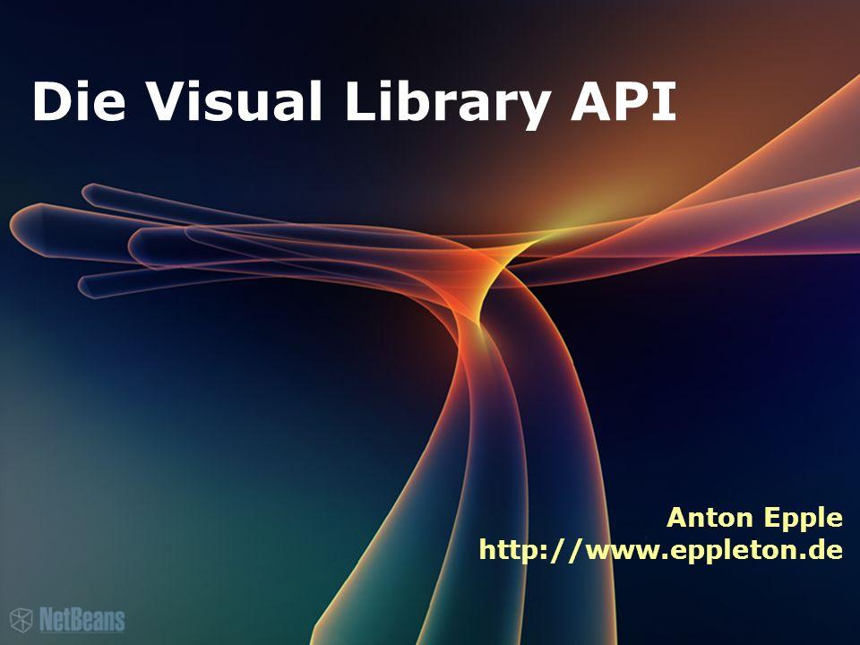 Die Visual Library API Anton Epple http://www.eppleton.de