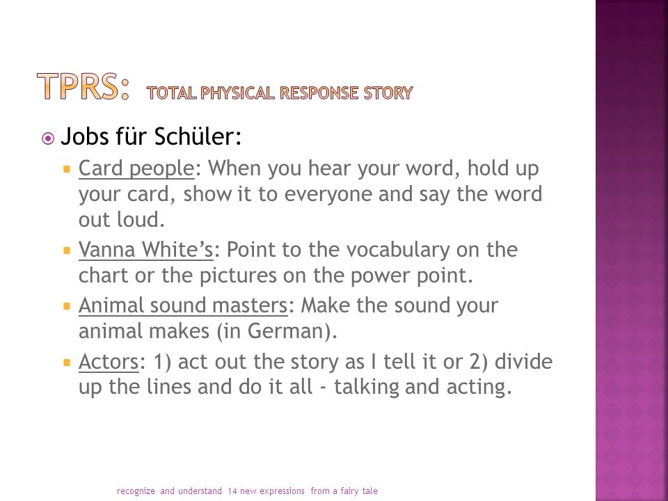  Jobs für Schüler:  Card people: When you hear your word, hold up your card, show it to everyone and say the word out loud.  Vanna White's: Point t