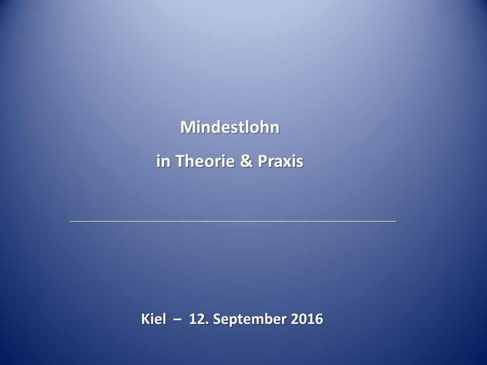 Mindestlohn in Theorie & Praxis Kiel – 12. September 2016