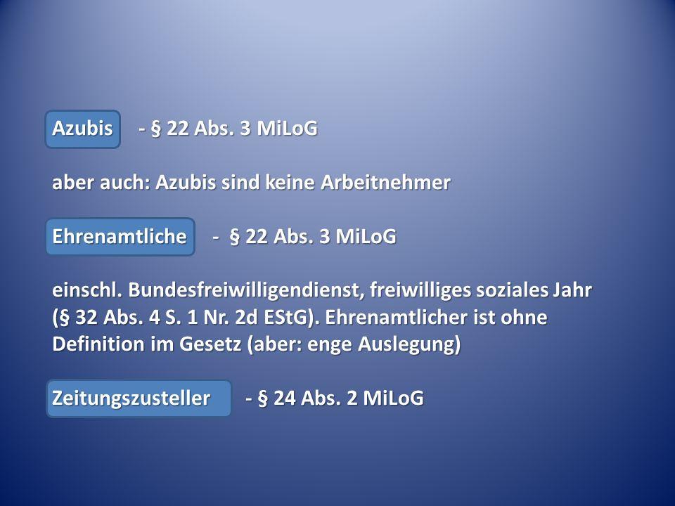 Azubis - § 22 Abs. 3 MiLoG aber auch: Azubis sind keine Arbeitnehmer Ehrenamtliche - § 22 Abs.