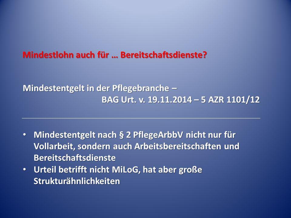 Mindestlohn auch für … Bereitschaftsdienste. Mindestentgelt in der Pflegebranche – BAG Urt.