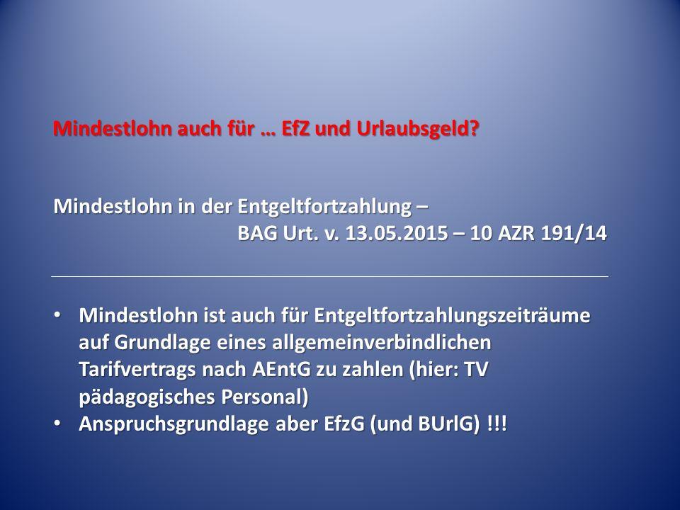 Mindestlohn auch für … EfZ und Urlaubsgeld. Mindestlohn in der Entgeltfortzahlung – BAG Urt.