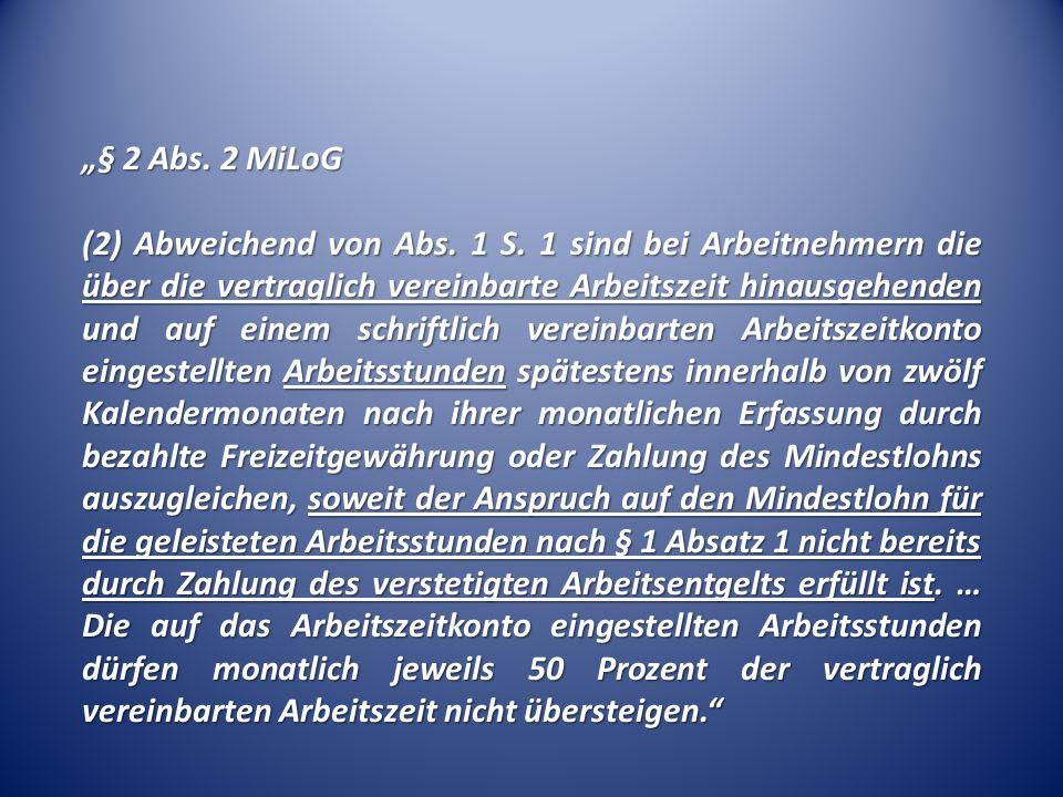 㤠2 Abs. 2 MiLoG (2) Abweichend von Abs. 1 S.