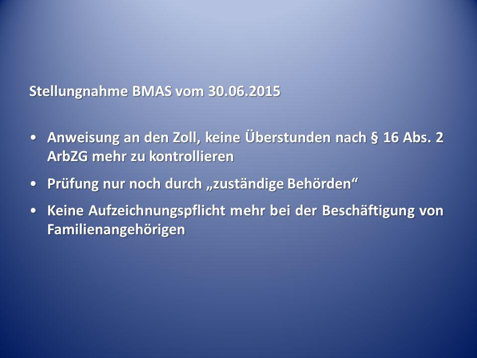 Stellungnahme BMAS vom 30.06.2015 Anweisung an den Zoll, keine Überstunden nach § 16 Abs.