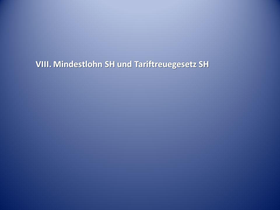 VIII. Mindestlohn SH und Tariftreuegesetz SH