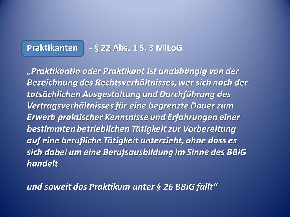Praktikanten - § 22 Abs. 1 S.
