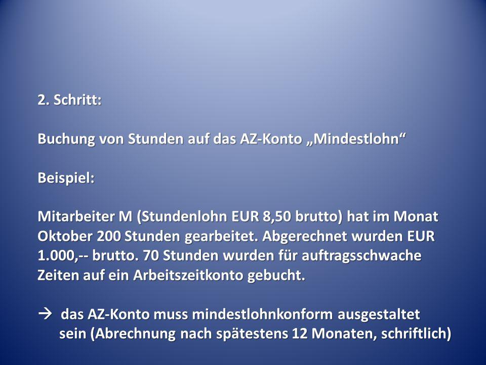 """2. Schritt: Buchung von Stunden auf das AZ-Konto """"Mindestlohn"""" Beispiel: Mitarbeiter M (Stundenlohn EUR 8,50 brutto) hat im Monat Oktober 200 Stunden"""