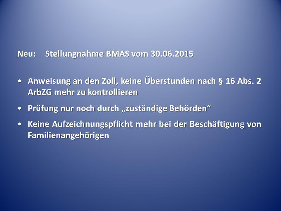 Neu:Stellungnahme BMAS vom 30.06.2015 Anweisung an den Zoll, keine Überstunden nach § 16 Abs.