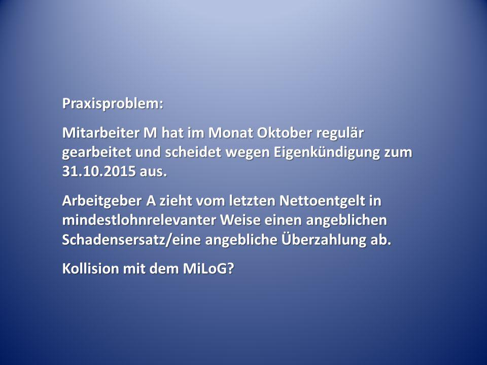 Praxisproblem: Mitarbeiter M hat im Monat Oktober regulär gearbeitet und scheidet wegen Eigenkündigung zum 31.10.2015 aus.