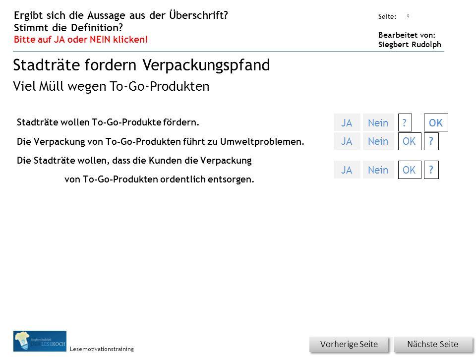 Übungsart: Seite: Bearbeitet von: Siegbert Rudolph Lesemotivationstraining Stadträte wollen To-Go-Produkte fördern.