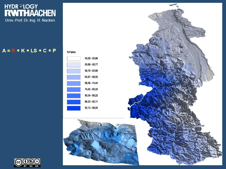 Univ.-Prof. Dr.-Ing. H. Nacken Gefährdungsabschätzung durch Erosion A = R  K  LS  C  P