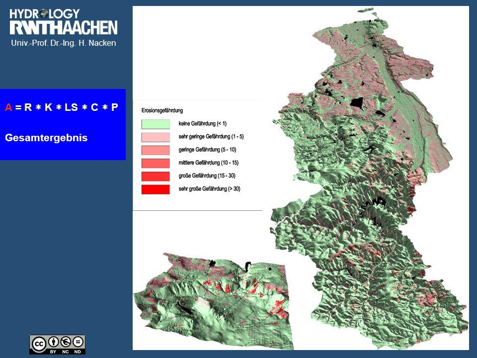 Univ.-Prof. Dr.-Ing. H. Nacken Erosionsgefährdung Gesamtergebnis A = R  K  LS  C  P