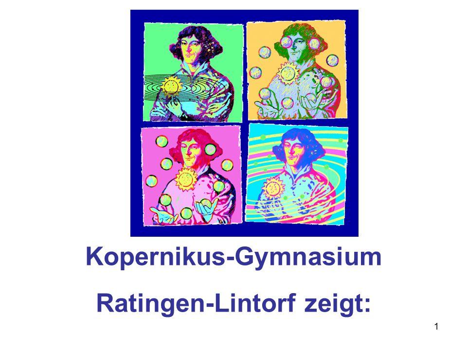 1 Kopernikus-Gymnasium Ratingen-Lintorf zeigt: