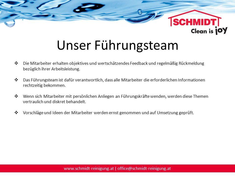 www.schmidt-reinigung.at | office@schmidt-reinigung.at Unser Führungsteam  Die Mitarbeiter erhalten objektives und wertschätzendes Feedback und regel