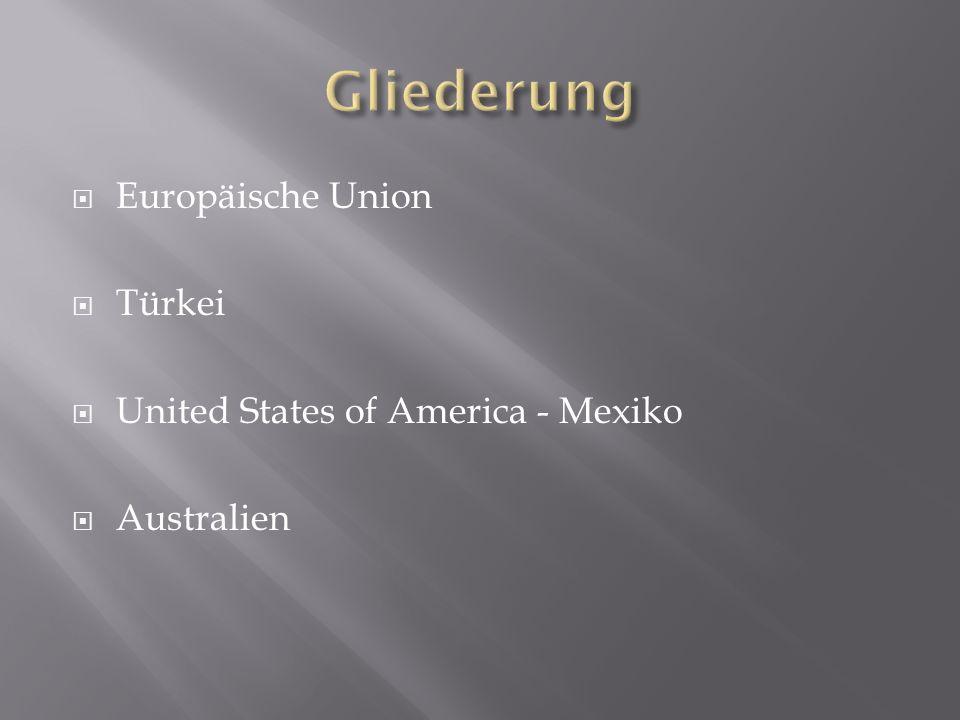  Europäische Union  Türkei  United States of America - Mexiko  Australien