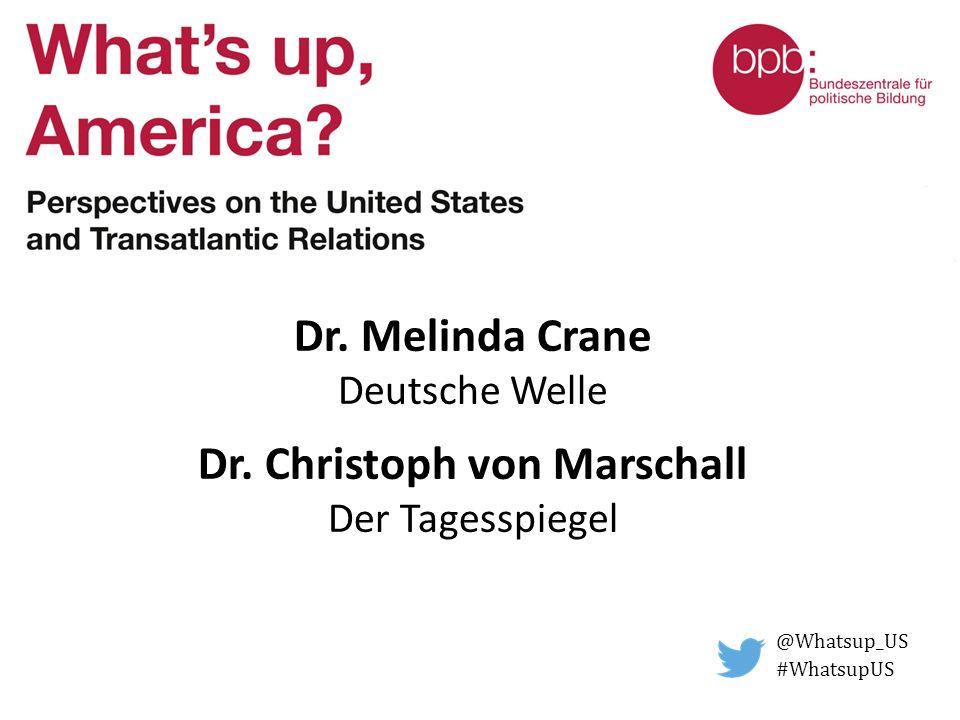 Dr. Melinda Crane Deutsche Welle Dr. Christoph von Marschall Der Tagesspiegel @Whatsup_US #WhatsupUS