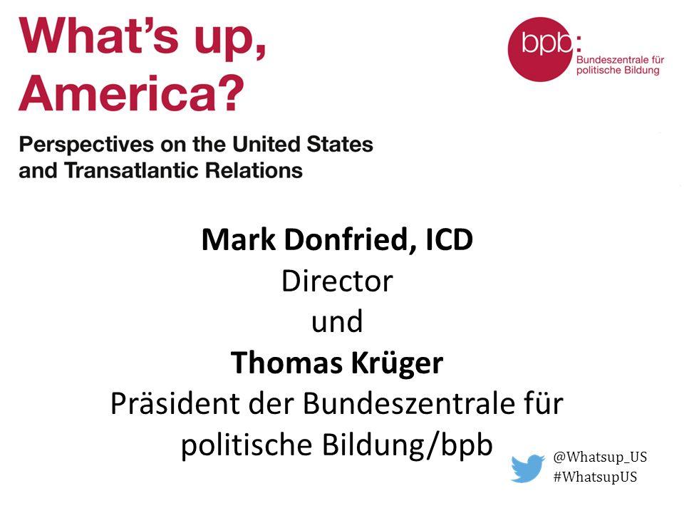 Mark Donfried, ICD Director und Thomas Krüger Präsident der Bundeszentrale für politische Bildung/bpb @Whatsup_US #WhatsupUS