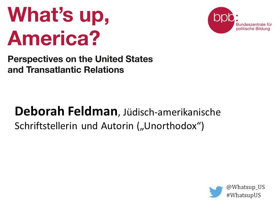 """Deborah Feldman, Jüdisch-amerikanische Schriftstellerin und Autorin (""""Unorthodox ) @Whatsup_US #WhatsupUS"""