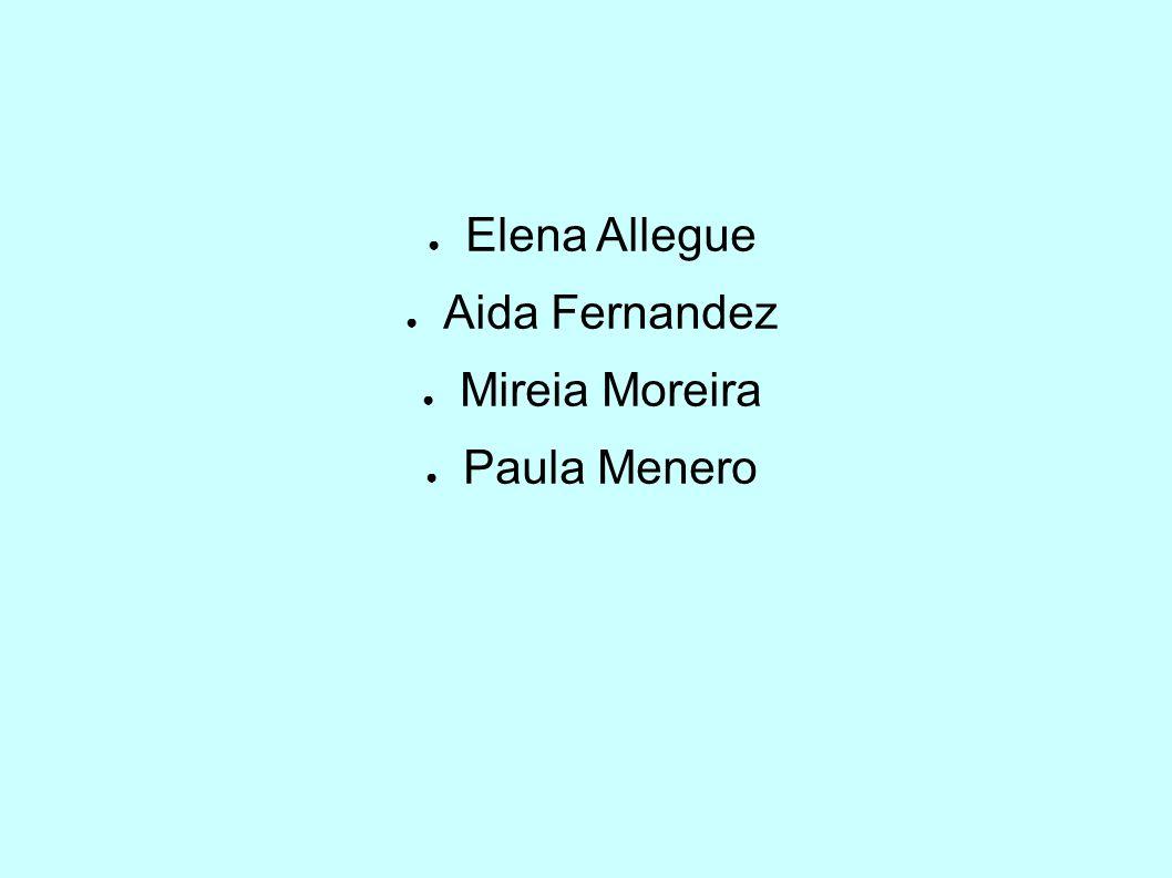 ● Elena Allegue ● Aida Fernandez ● Mireia Moreira ● Paula Menero