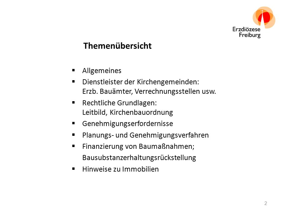 Themenübersicht  Allgemeines  Dienstleister der Kirchengemeinden: Erzb. Bauämter, Verrechnungsstellen usw.  Rechtliche Grundlagen: Leitbild, Kirche